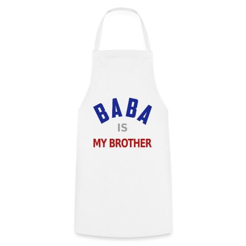 Baba is my brother clr - Tablier de cuisine
