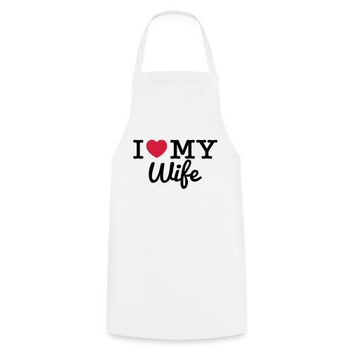 I Love My Wife - Tablier de cuisine