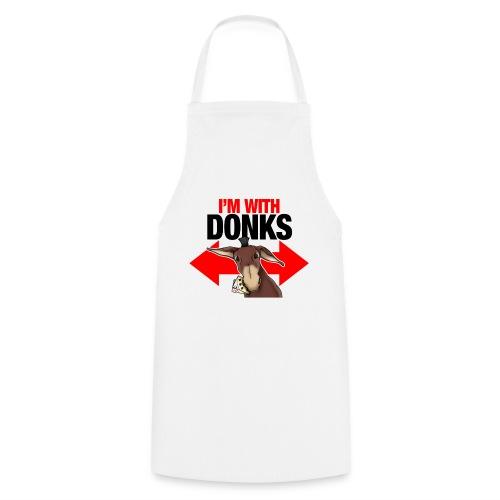 I am with donks - Grembiule da cucina