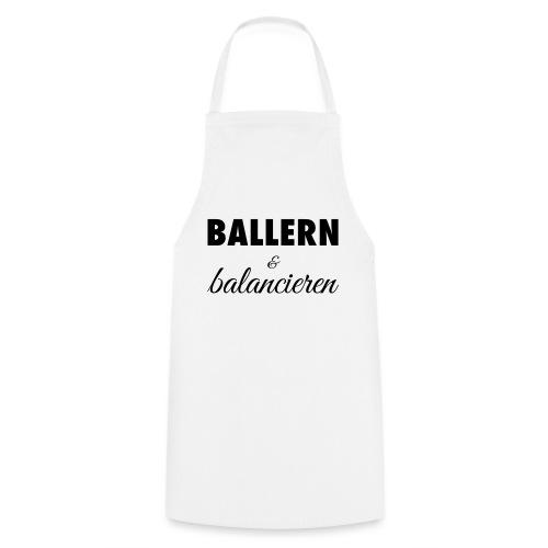 Ballern und balancieren! - Kochschürze