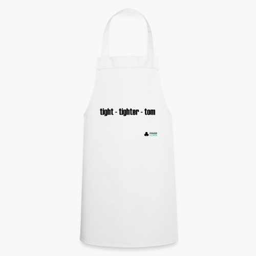 tight - tighter - tom - Kochschürze