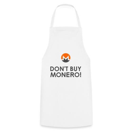 Don't Buy Monero! - Cooking Apron