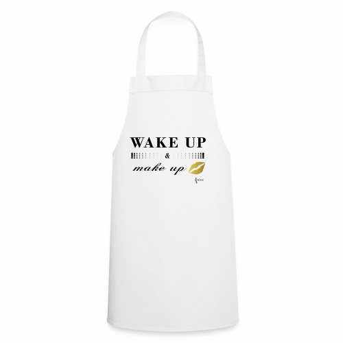 wake up and make up - Kochschürze