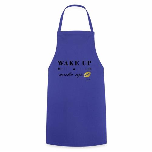 wake up and make up - Kochschürze