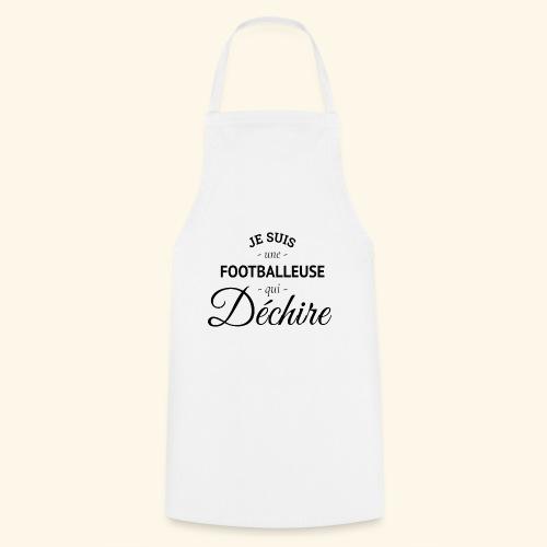 Footballeuse Je suis une footballeuse qui déchire - Tablier de cuisine