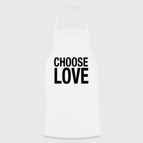 CHOOSE LOVE - Kochschürze