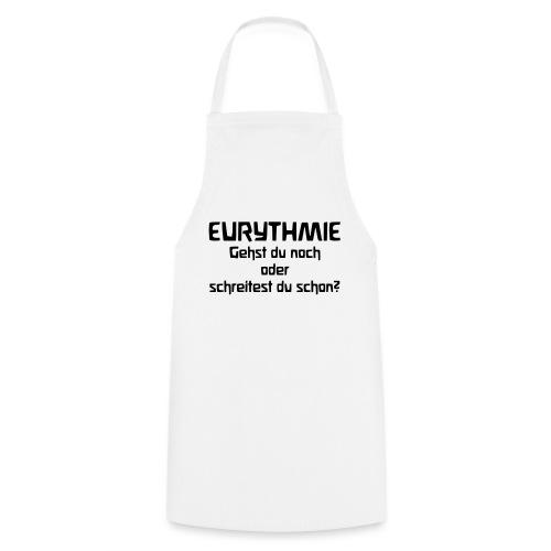 Eurythmie Gehst du noch oder schreitest du schon - Kochschürze