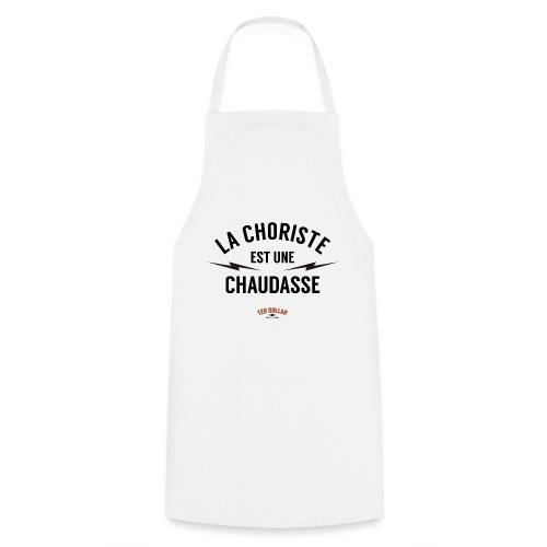 la choriste est une chaudasse - Tablier de cuisine