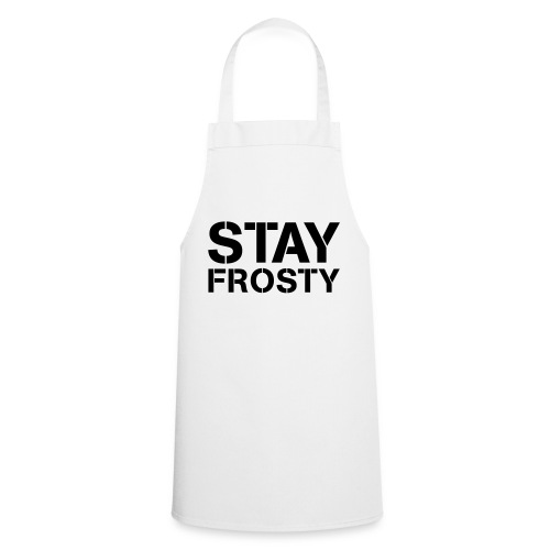 Stay Frosty - Cooking Apron