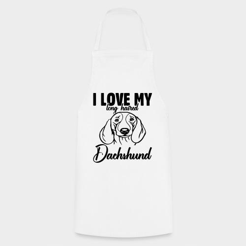 I LOVE MY LONG HAIRED DACHSHUND - Kochschürze