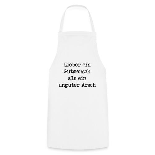 Gutmensch unguter Arsch - Kochschürze