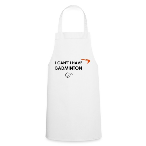 I CAN'T I HAVE BADMINTON - Tablier de cuisine