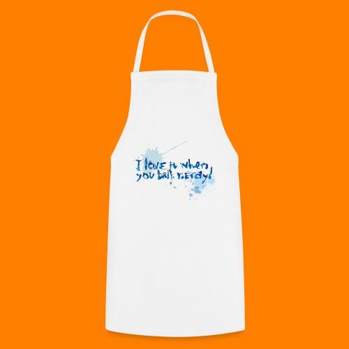 talk nerdy - Cooking Apron