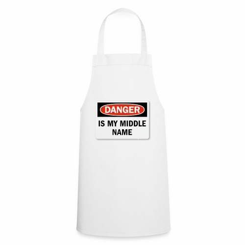 Danger is my middle name - Cooking Apron