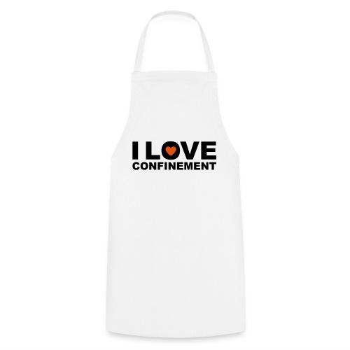 j aime le confinement - Tablier de cuisine