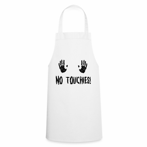 No Touchies in Black 2 Hands Above Text - Cooking Apron