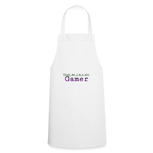 Trust me Im a pro gamer - Cooking Apron