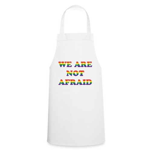 We are not afraid - Cooking Apron