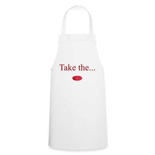 Take The Red Pill - Cooking Apron