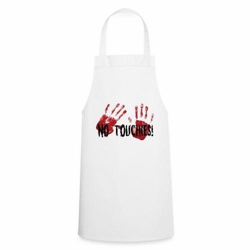 No Touchies 2 Bloody Hands Behind Black Text - Cooking Apron