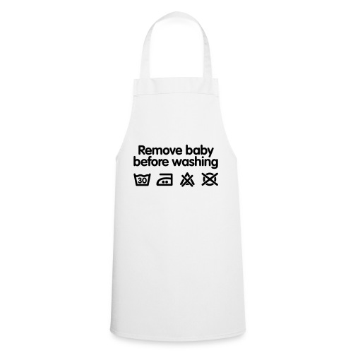 Remove baby before washing - Tablier de cuisine