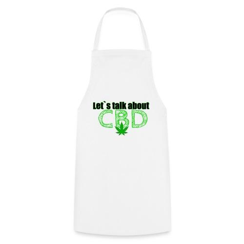 Let´s talk about CBD - Cannabis CBD Öl Merch - Kochschürze