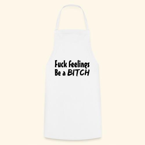 Fuck Feelings - Cooking Apron