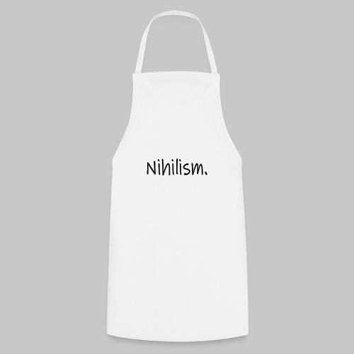 Nihilism. - Cooking Apron