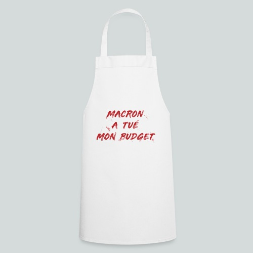 MACRON a tué mon budget. - Tablier de cuisine