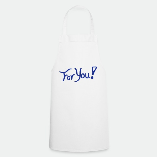 for you! - Cooking Apron