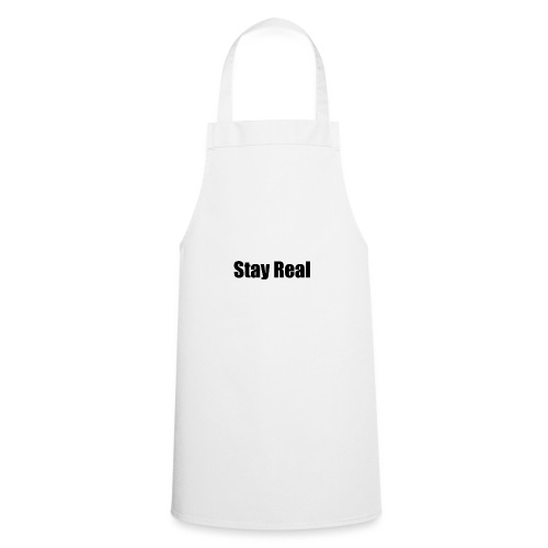 Stay Real - Cooking Apron