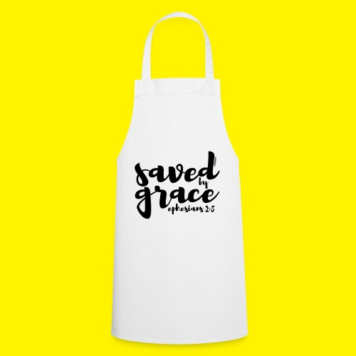 SAVED BY GRACE - Ephesians 2: 8 - Cooking Apron