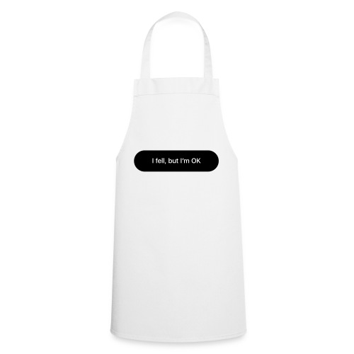 I fell, but I'm OK - Cooking Apron