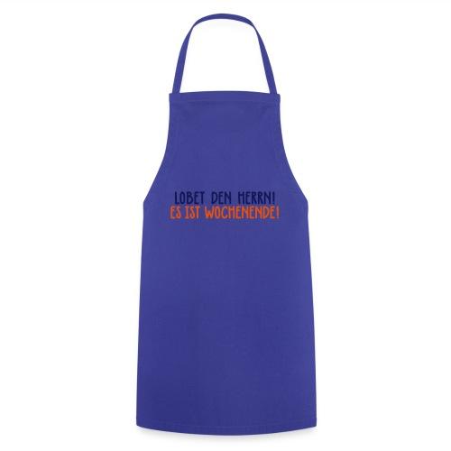 Lobet den Herrn! Wochenende Freitag Gott Party - Cooking Apron