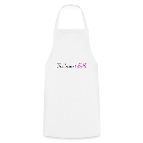 Tee-shirt tendrement belle - Tablier de cuisine