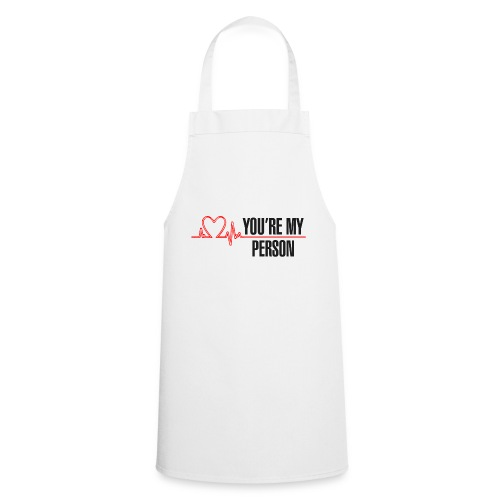 You're My Person - Cooking Apron