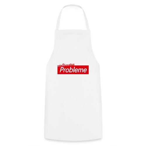 Nicht meine Probleme - Kochschürze