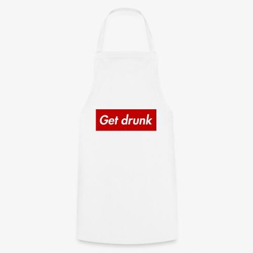 Get drunk - Kochschürze