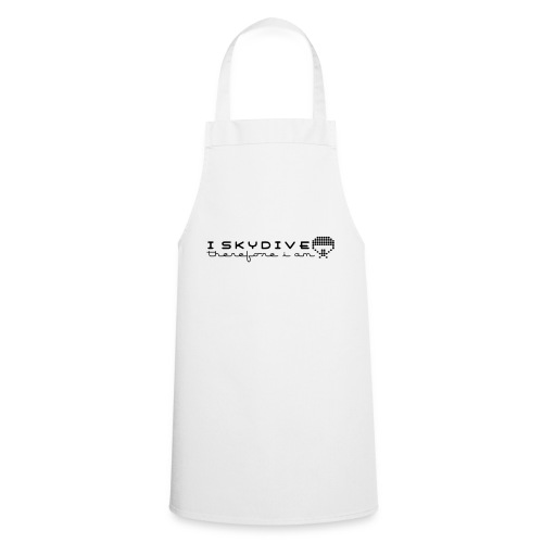 i_skydive_therefore_i_am - Cooking Apron