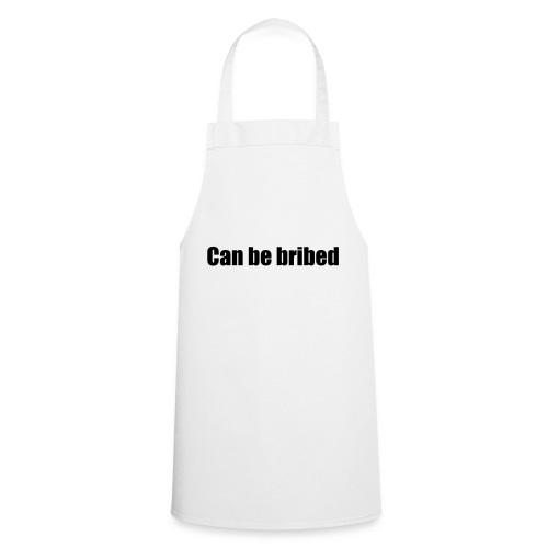 Can be bribed - Cooking Apron