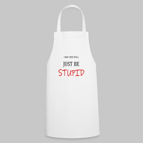 I may be very well - Cooking Apron