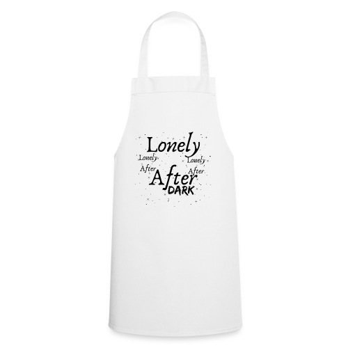 Lonely After Dark | By ClareMarie - Cooking Apron