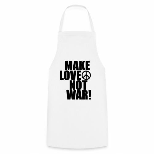 Make love not war - Cooking Apron