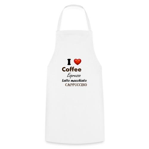 I love Coffee Espresso Latte macchiato Cappuccino - Kochschürze
