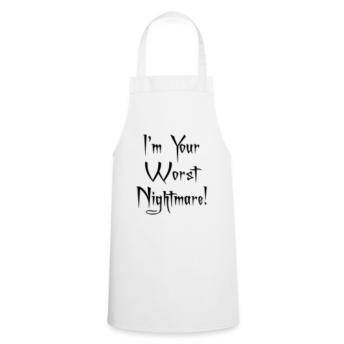 I'm Your Worst Nightmare - Cooking Apron