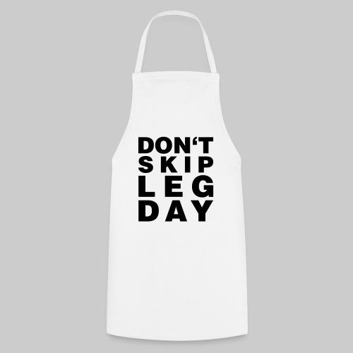 Don't Skip Leg Day - Kochschürze