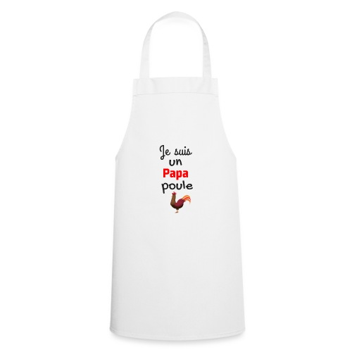 t-shirt fete des pères je suis un papa poule - Tablier de cuisine
