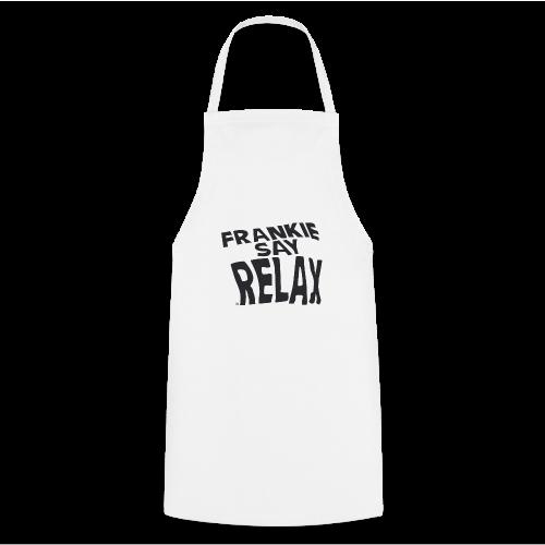 Frankie say relax - Delantal de cocina