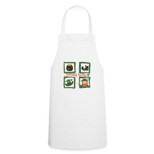 Be happy - feeling lucky St. Patricks day - Cooking Apron