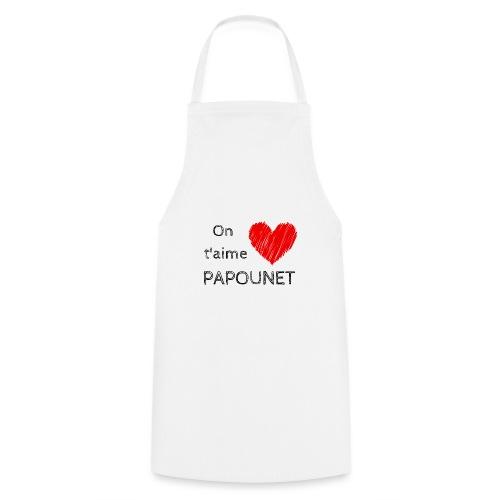 On t'aime papounet - Tablier de cuisine